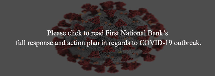 First National Bank�s full response and action plan in regards to COVID-19 outbreak